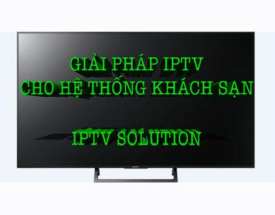 Cung cấp giải pháp truyền hình IPTV cho hệ thống khách sạn Resort